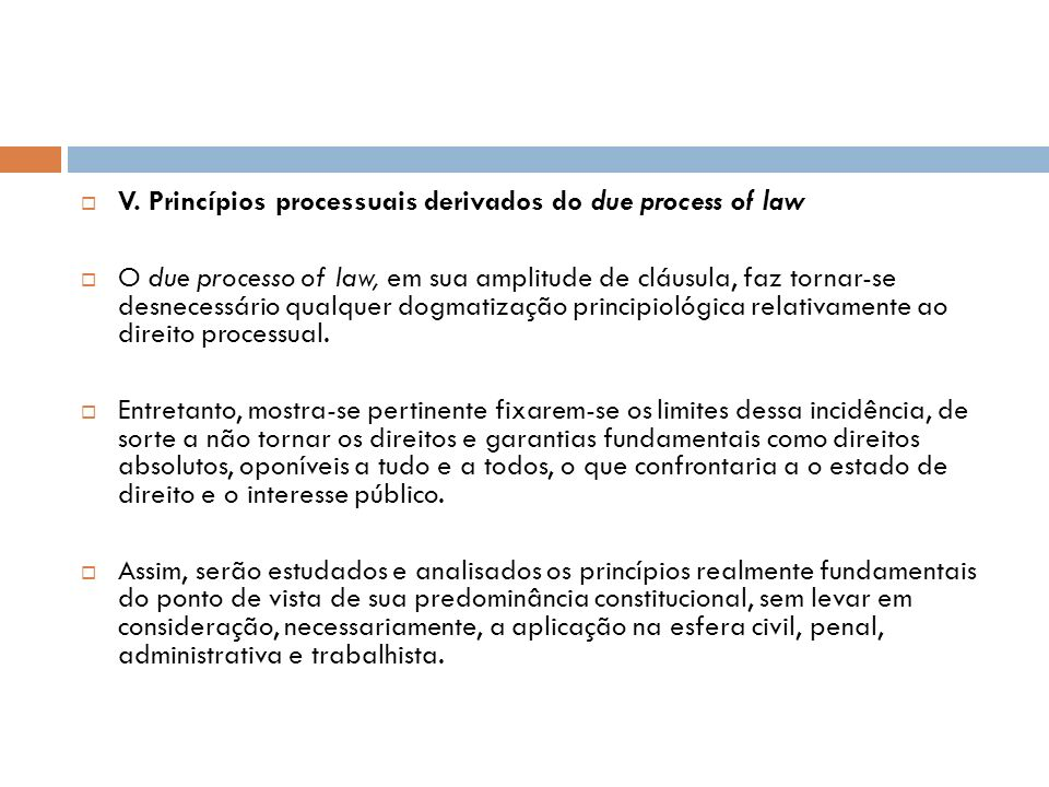V. Princípios processuais derivados do due process of law