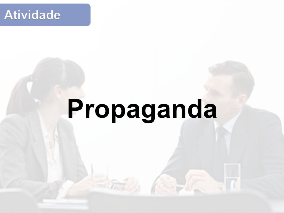Propaganda Atividade Atividade: