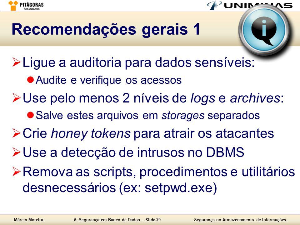 Recomendações gerais 1 Ligue a auditoria para dados sensíveis: