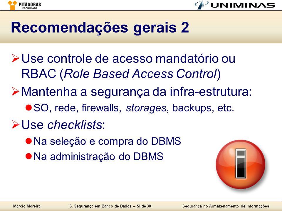 Recomendações gerais 2 Use controle de acesso mandatório ou RBAC (Role Based Access Control) Mantenha a segurança da infra-estrutura:
