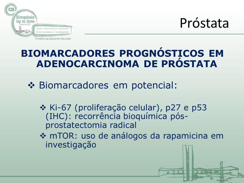 BIOMARCADORES PROGNÓSTICOS EM ADENOCARCINOMA DE PRÓSTATA
