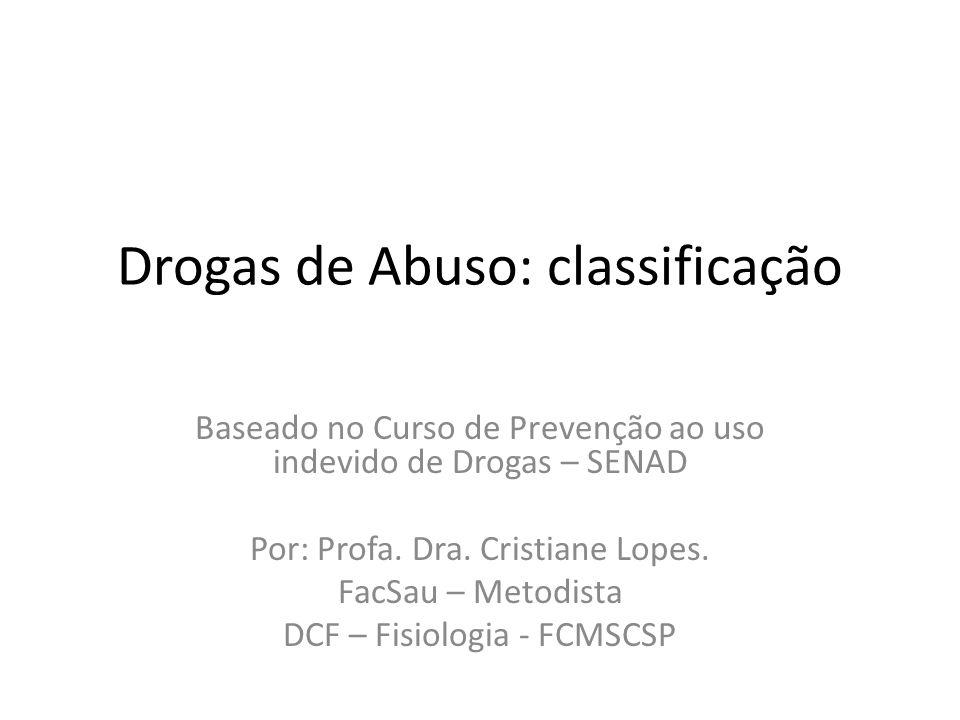 Drogas de Abuso: classificação