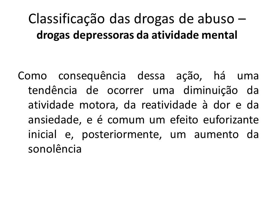 Classificação das drogas de abuso – drogas depressoras da atividade mental