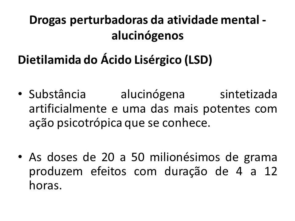 Drogas perturbadoras da atividade mental - alucinógenos