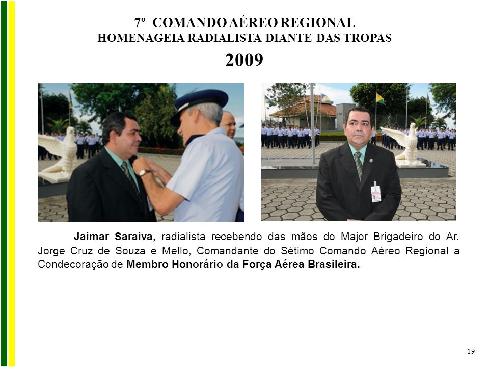 7º COMANDO AÉREO REGIONAL HOMENAGEIA RADIALISTA DIANTE DAS TROPAS