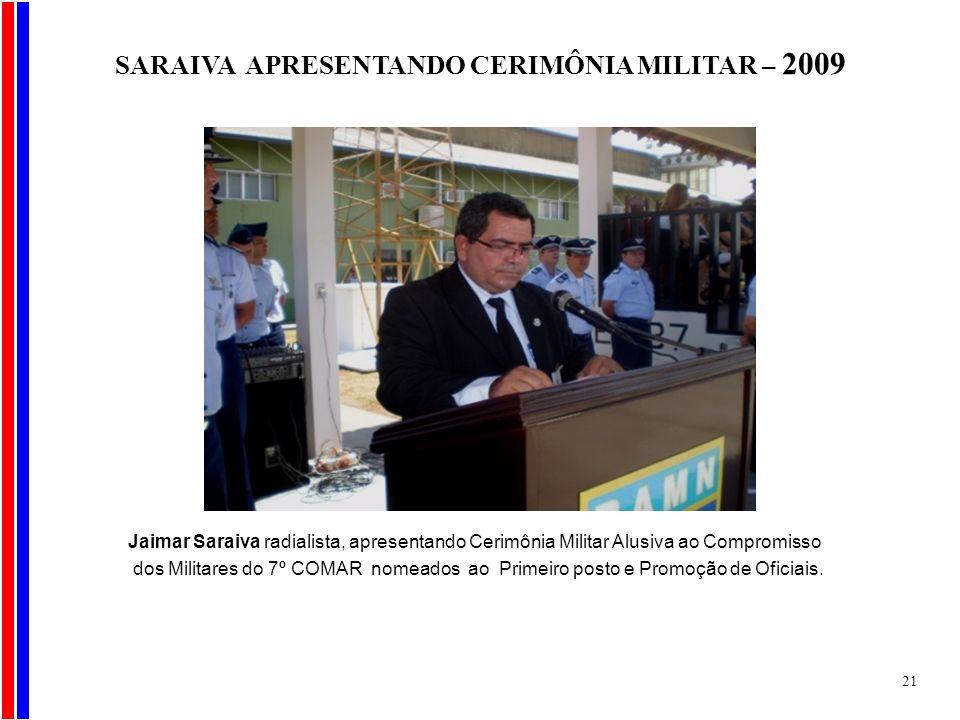 SARAIVA APRESENTANDO CERIMÔNIA MILITAR – 2009
