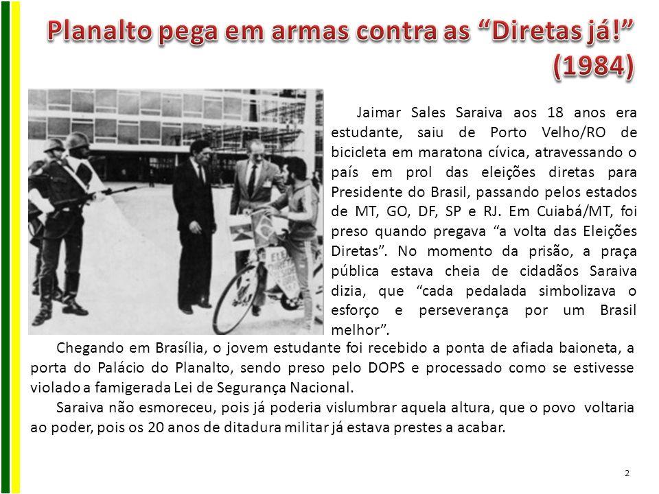 Planalto pega em armas contra as Diretas já! (1984)
