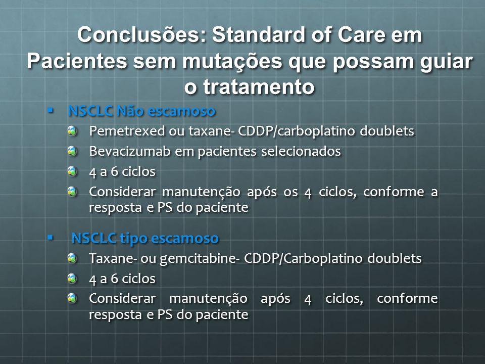Conclusões: Standard of Care em Pacientes sem mutações que possam guiar o tratamento