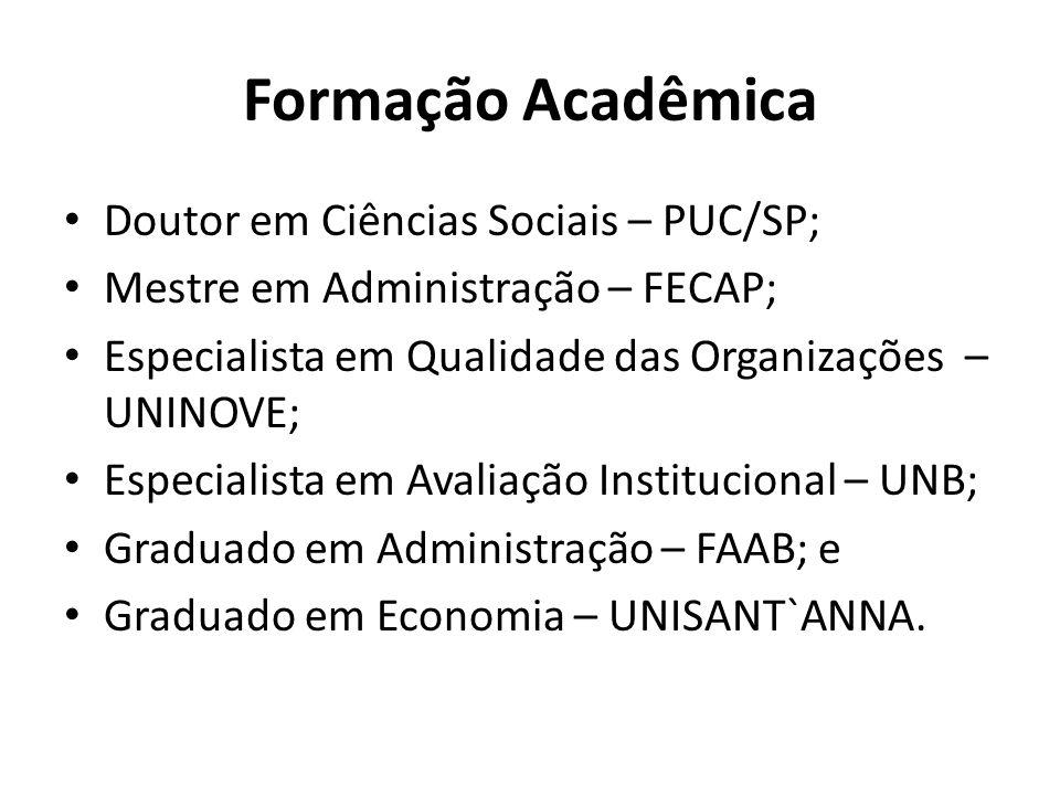 Formação Acadêmica Doutor em Ciências Sociais – PUC/SP;