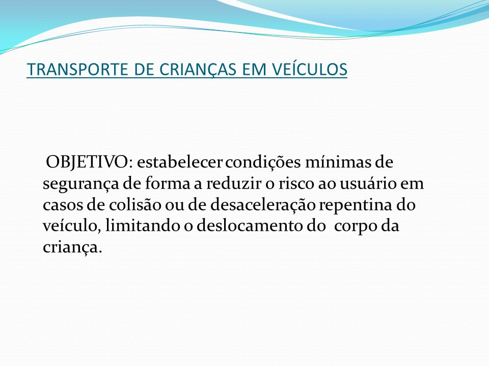 TRANSPORTE DE CRIANÇAS EM VEÍCULOS