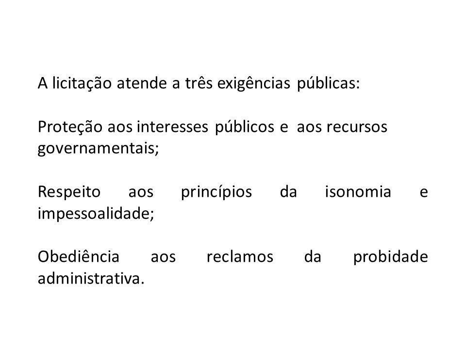 A licitação atende a três exigências públicas: