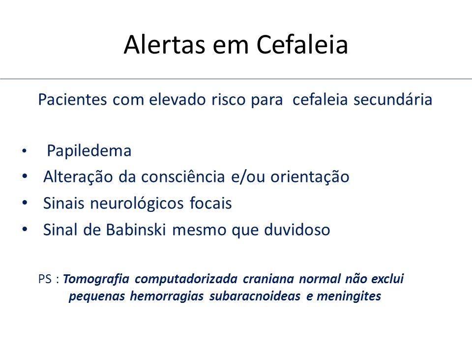 Pacientes com elevado risco para cefaleia secundária