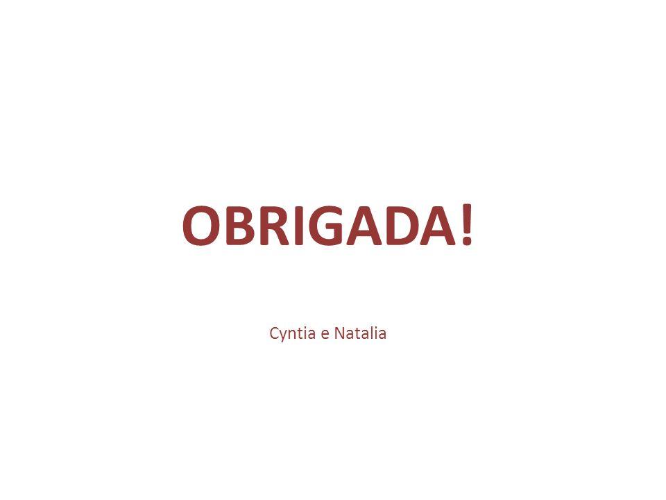 OBRIGADA! Cyntia e Natalia