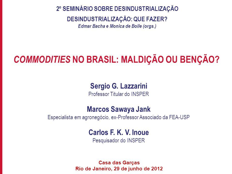 COMMODITIES NO BRASIL: MALDIÇÃO OU BENÇÃO