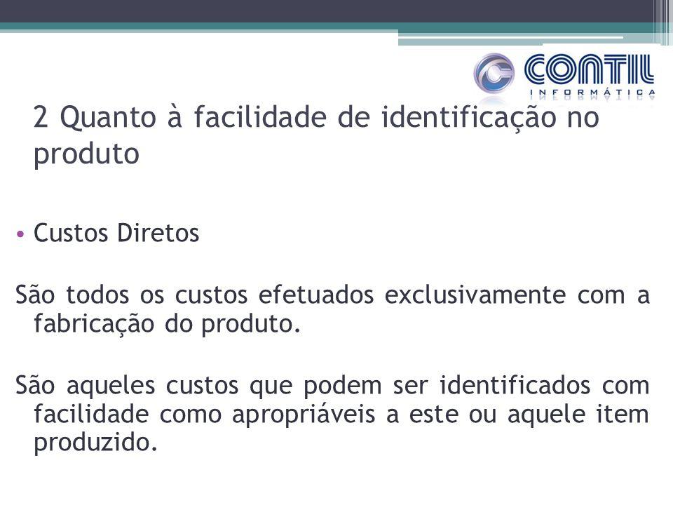 2 Quanto à facilidade de identificação no produto