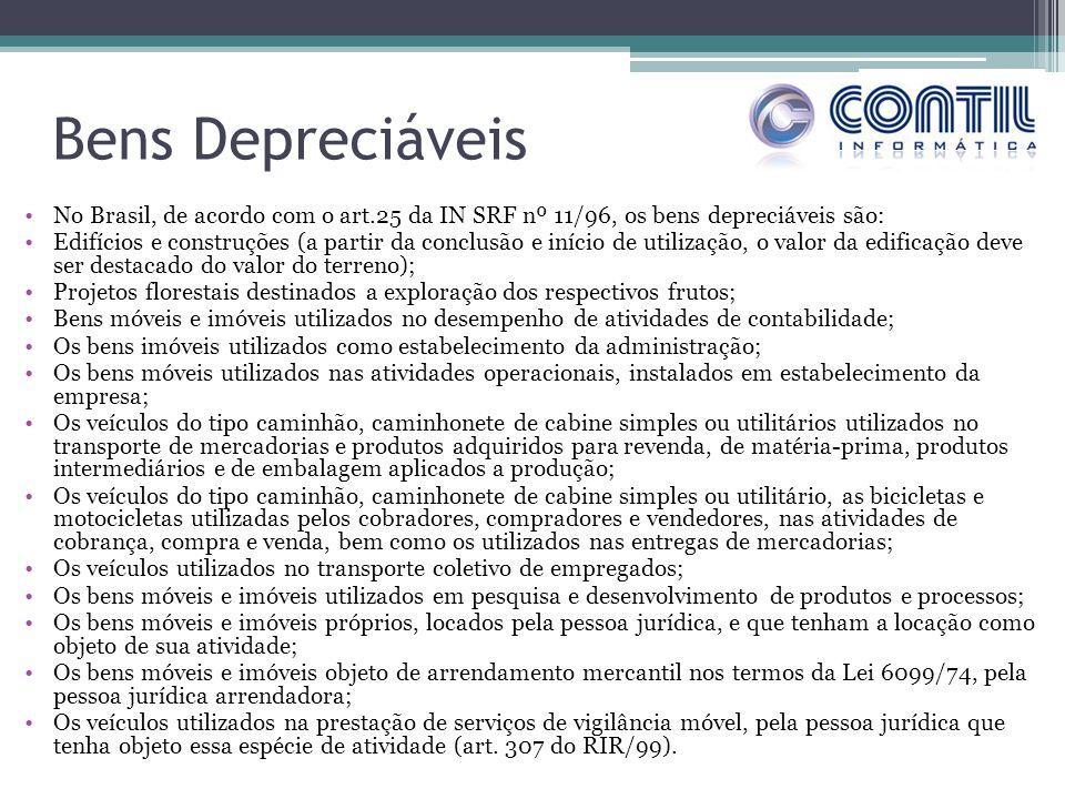 Bens Depreciáveis No Brasil, de acordo com o art.25 da IN SRF nº 11/96, os bens depreciáveis são: