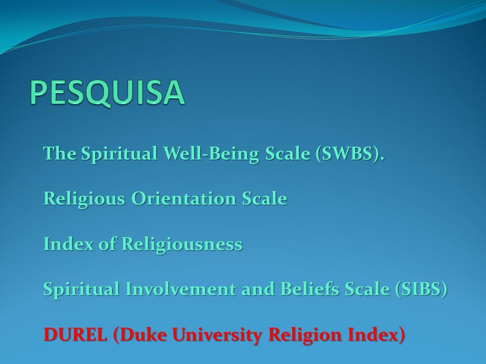 PESQUISA The Spiritual Well-Being Scale (SWBS).