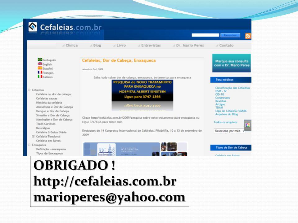 OBRIGADO ! http://cefaleias.com.br marioperes@yahoo.com