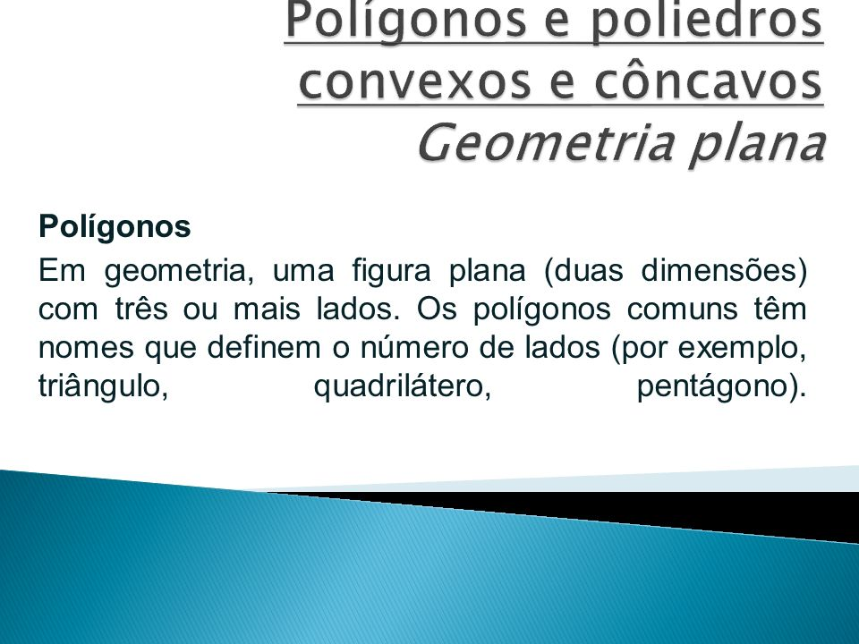 Polígonos e poliedros convexos e côncavos Geometria plana