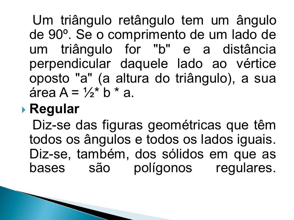 Um triângulo retângulo tem um ângulo de 90º