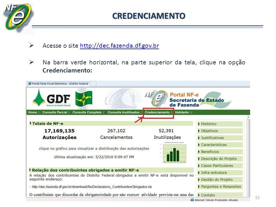 CREDENCIAMENTO Acesse o site http://dec.fazenda.df.gov.br