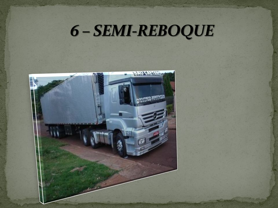 6 – SEMI-REBOQUE