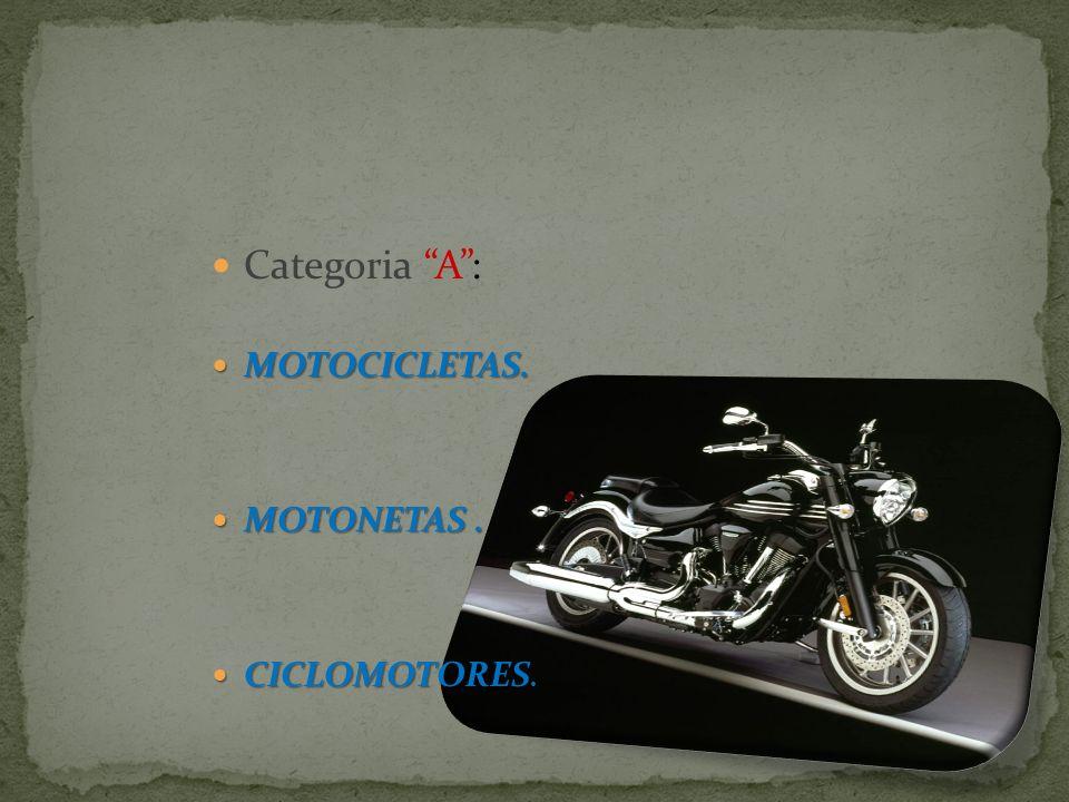 Categoria A : MOTOCICLETAS. MOTONETAS . CICLOMOTORES.