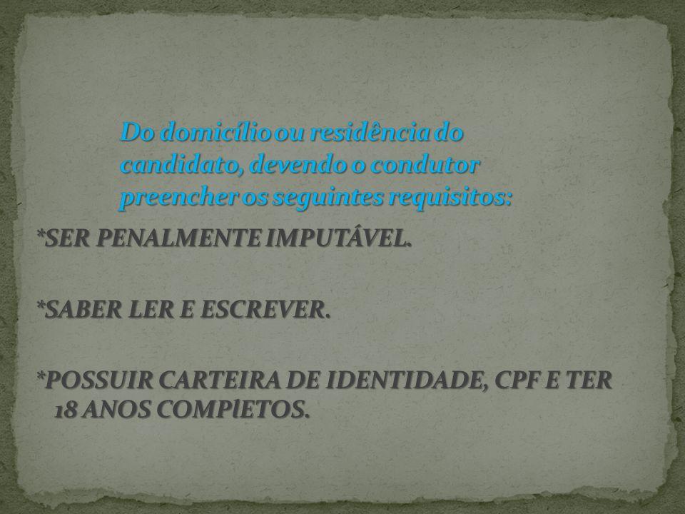 Do domicílio ou residência do candidato, devendo o condutor preencher os seguintes requisitos: