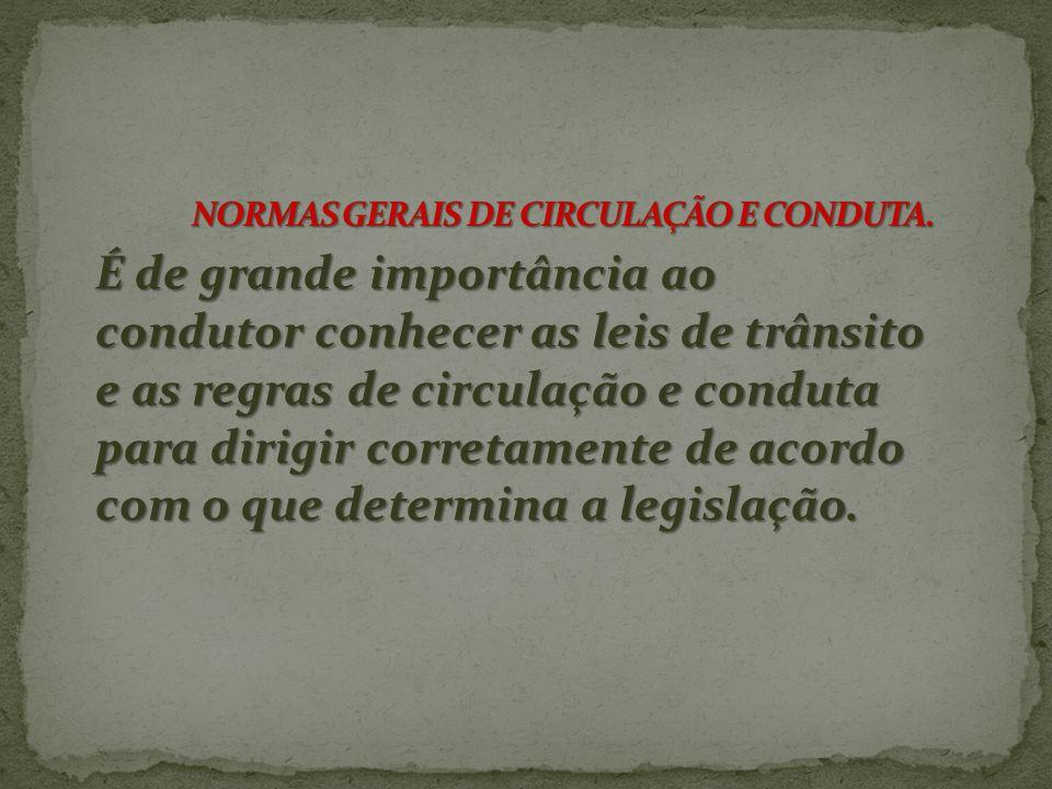 NORMAS GERAIS DE CIRCULAÇÃO E CONDUTA.