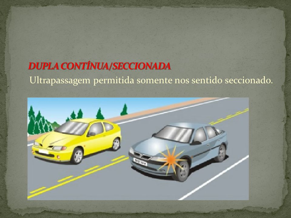 DUPLA CONTÍNUA/SECCIONADA
