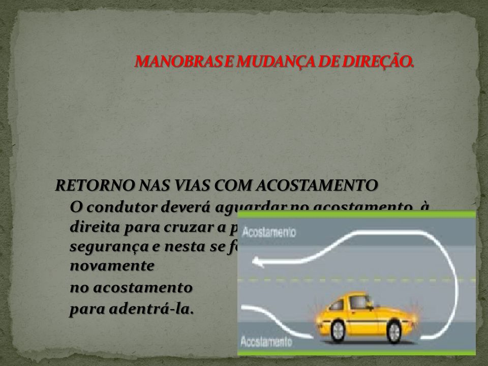 MANOBRAS E MUDANÇA DE DIREÇÃO.