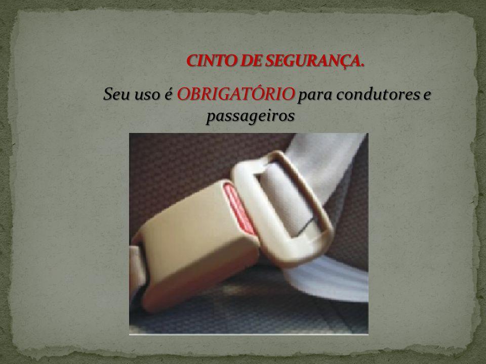 Seu uso é OBRIGATÓRIO para condutores e passageiros