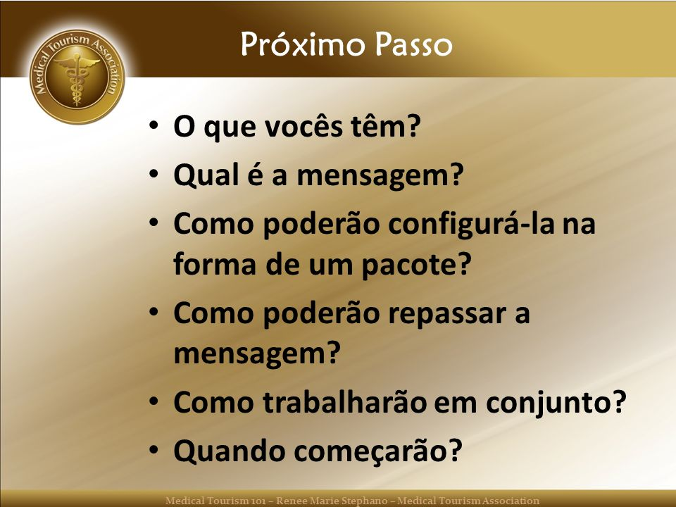 Próximo Passo O que vocês têm Qual é a mensagem Como poderão configurá-la na forma de um pacote