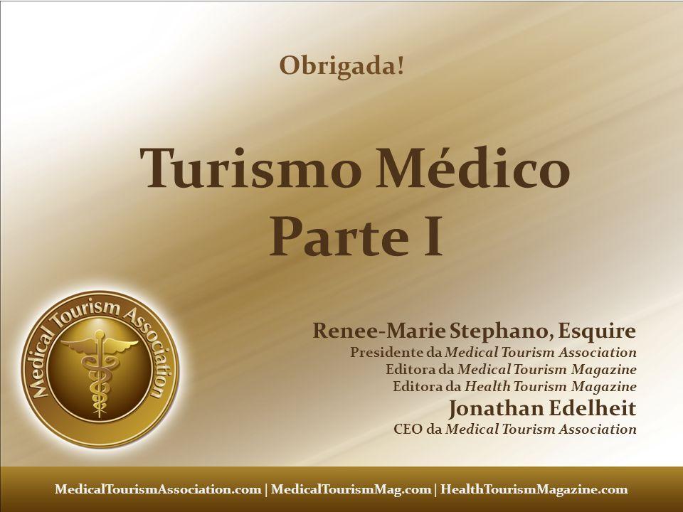 Turismo Médico Parte I Obrigada! Renee-Marie Stephano, Esquire