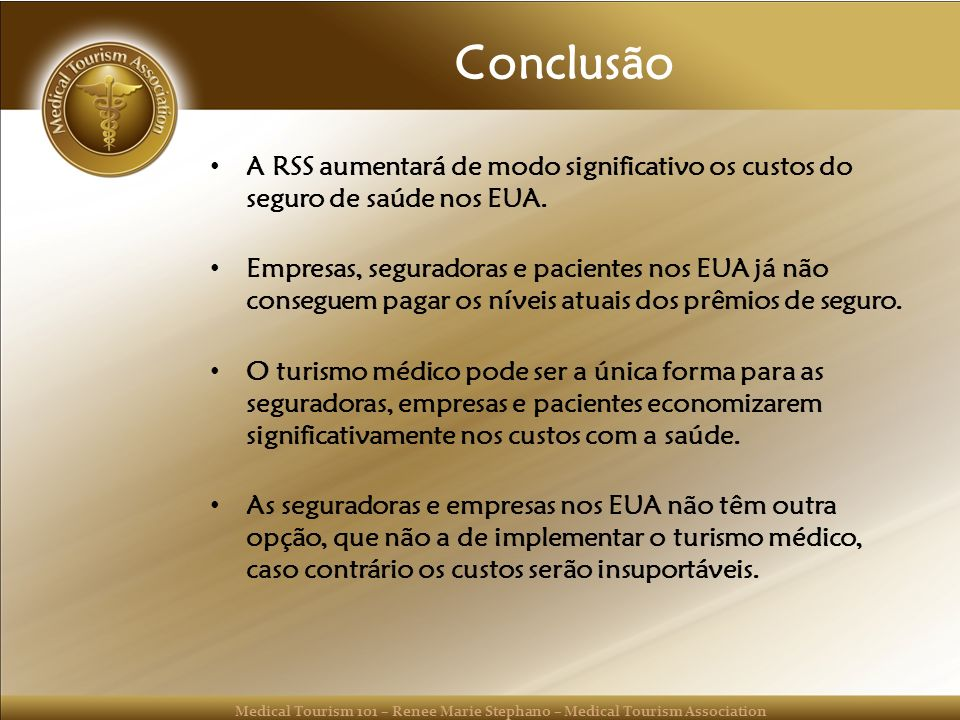 Conclusão A RSS aumentará de modo significativo os custos do seguro de saúde nos EUA.
