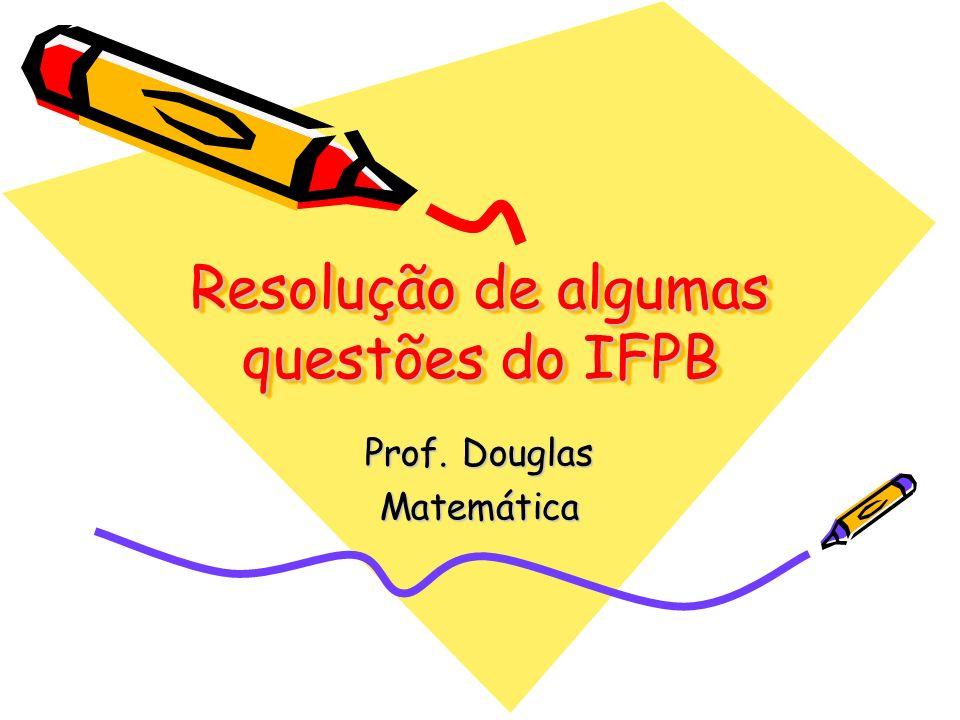 Resolução de algumas questões do IFPB