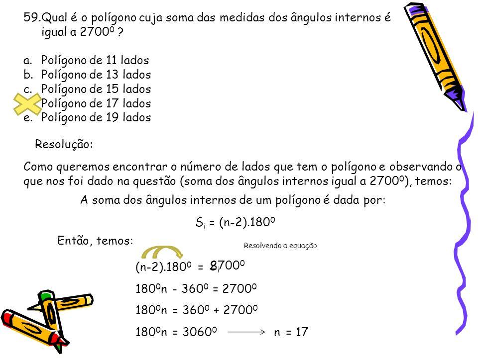 A soma dos ângulos internos de um polígono é dada por: