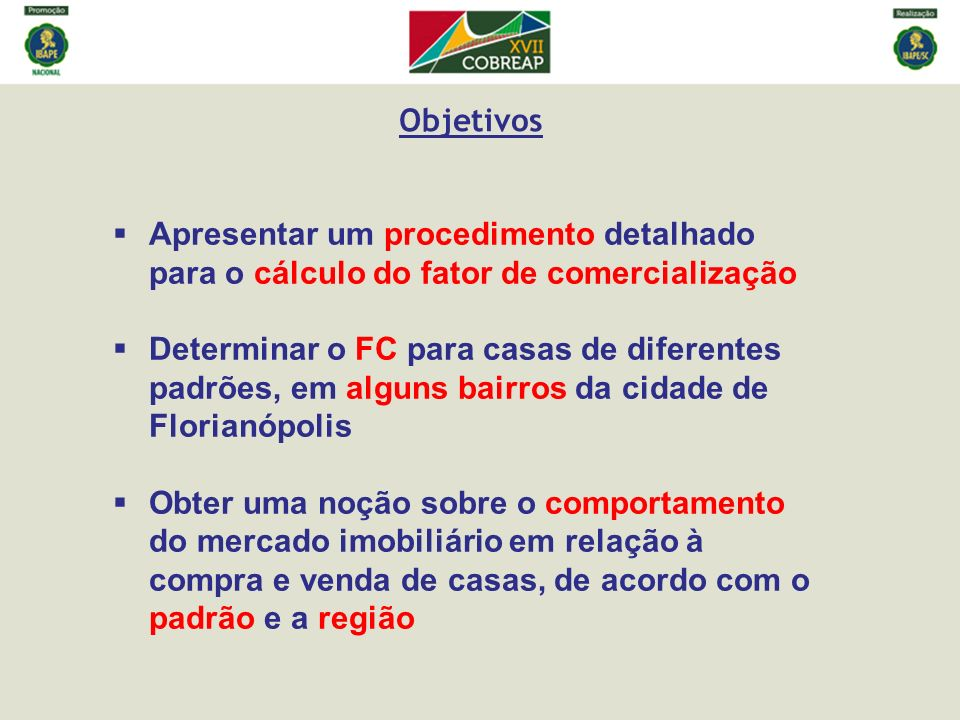Objetivos Apresentar um procedimento detalhado para o cálculo do fator de comercialização.