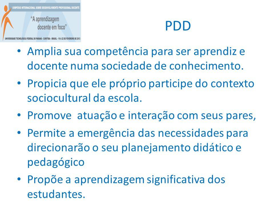 PDD Amplia sua competência para ser aprendiz e docente numa sociedade de conhecimento.