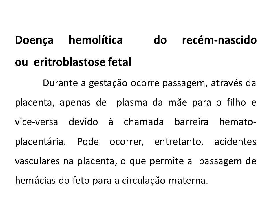 Doença hemolítica do recém-nascido ou eritroblastose fetal