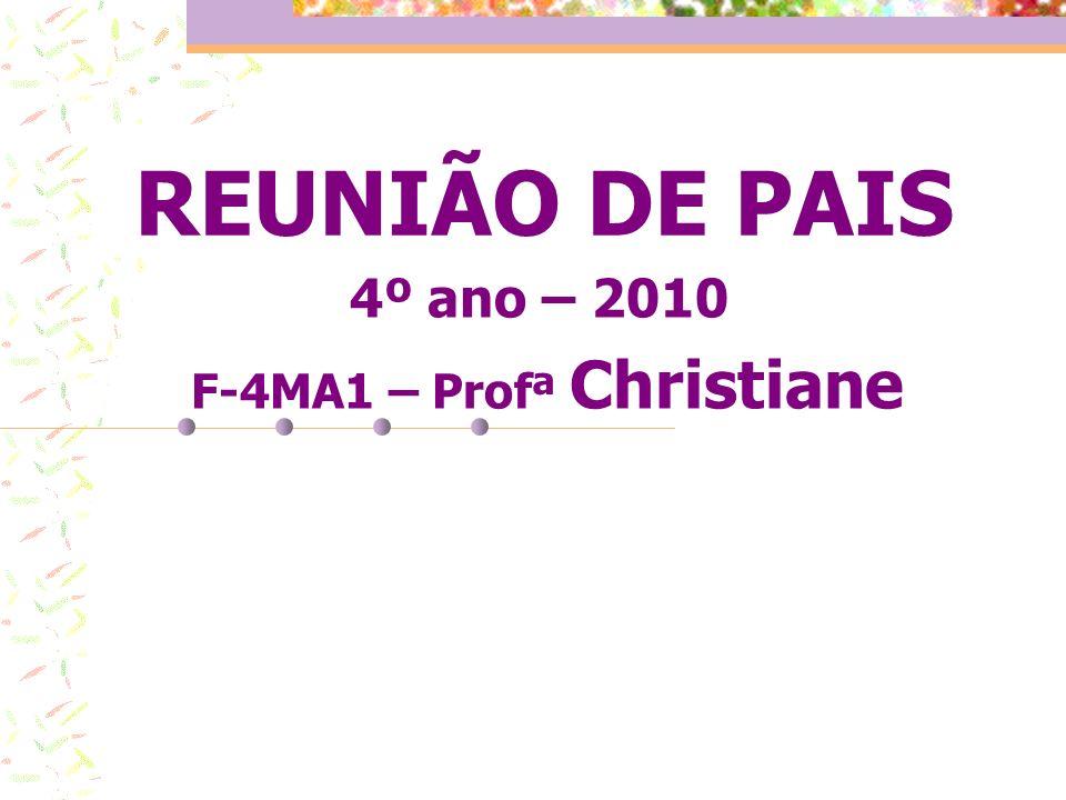 4º ano – 2010 F-4MA1 – Profª Christiane