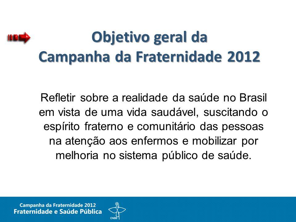 Objetivo geral da Campanha da Fraternidade 2012