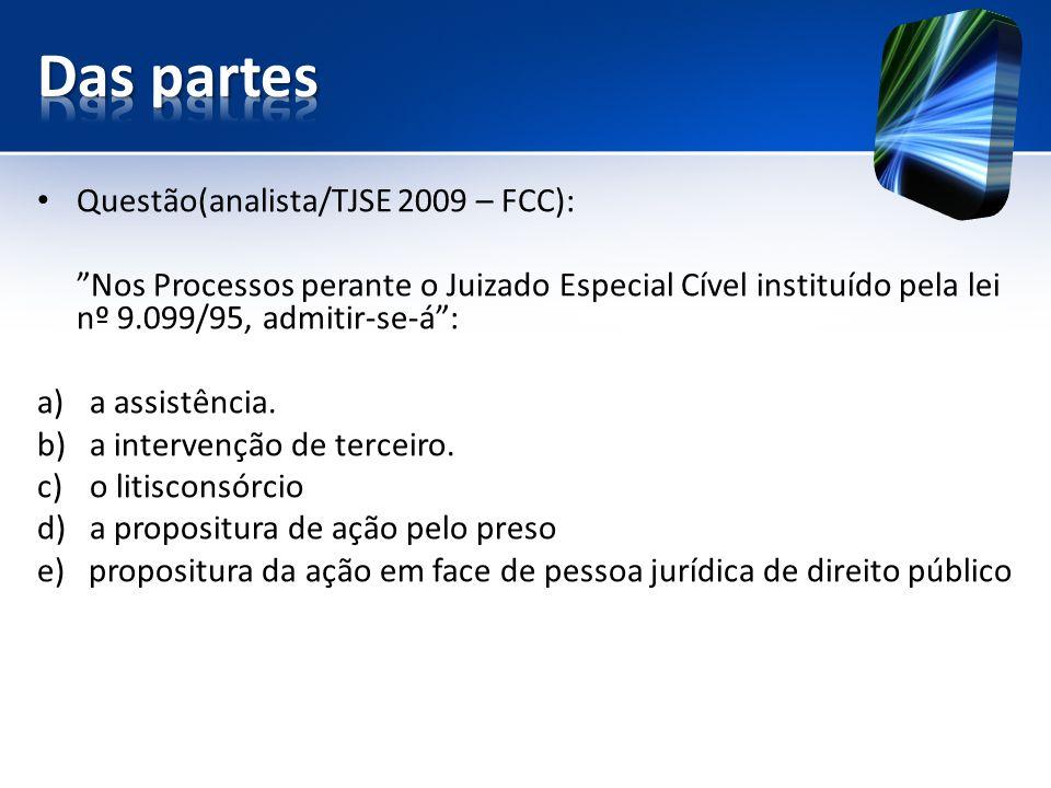 Das partes Questão(analista/TJSE 2009 – FCC):