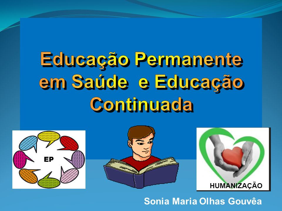 Educação Permanente em Saúde e Educação Continuada