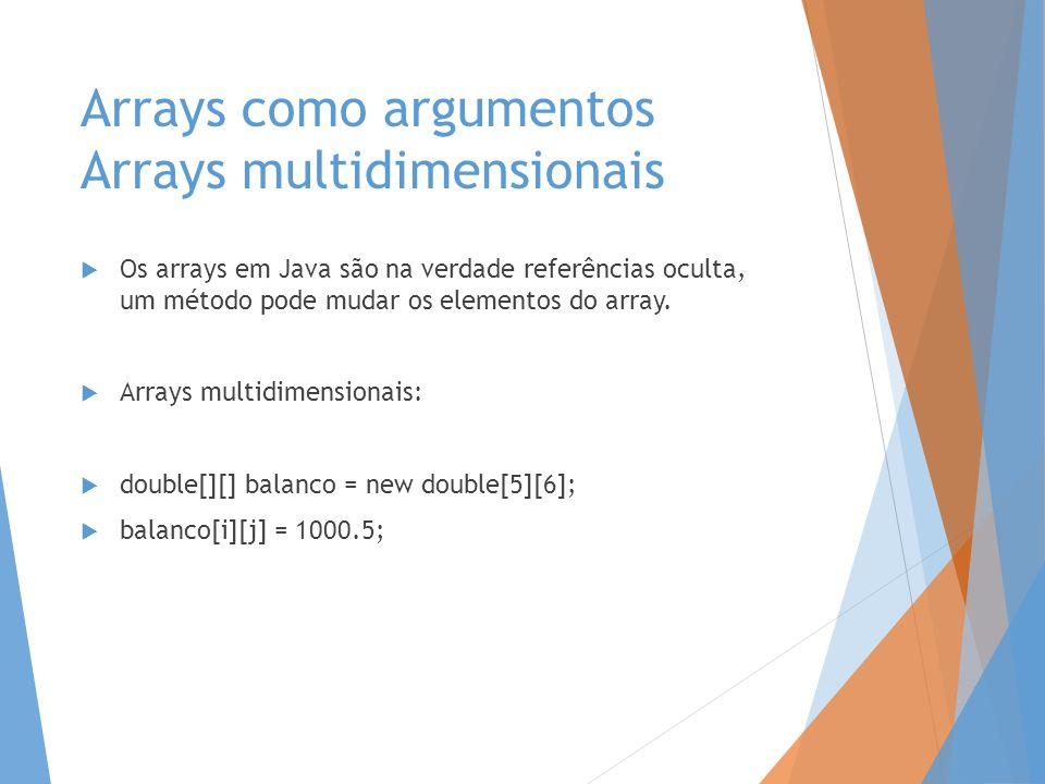 Arrays como argumentos Arrays multidimensionais