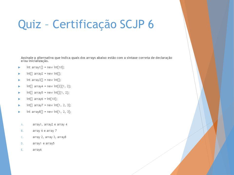 Quiz – Certificação SCJP 6