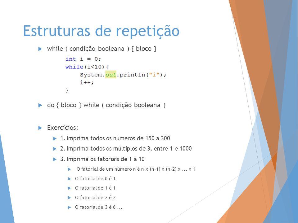 Estruturas de repetição