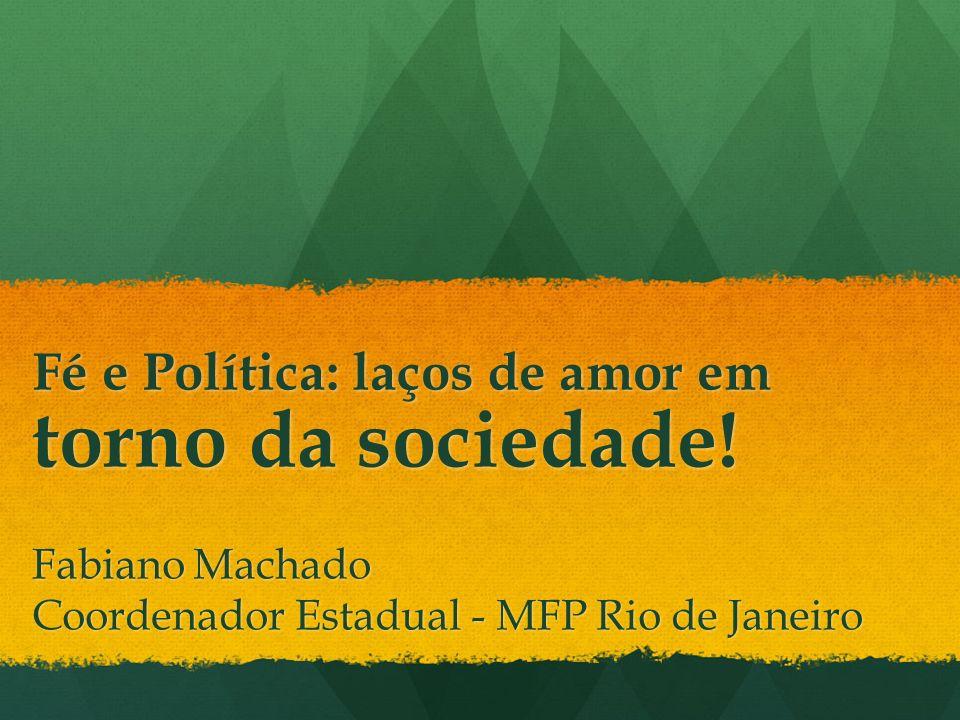Fé e Política: laços de amor em torno da sociedade