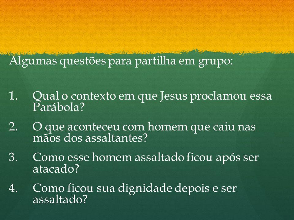 Algumas questões para partilha em grupo: