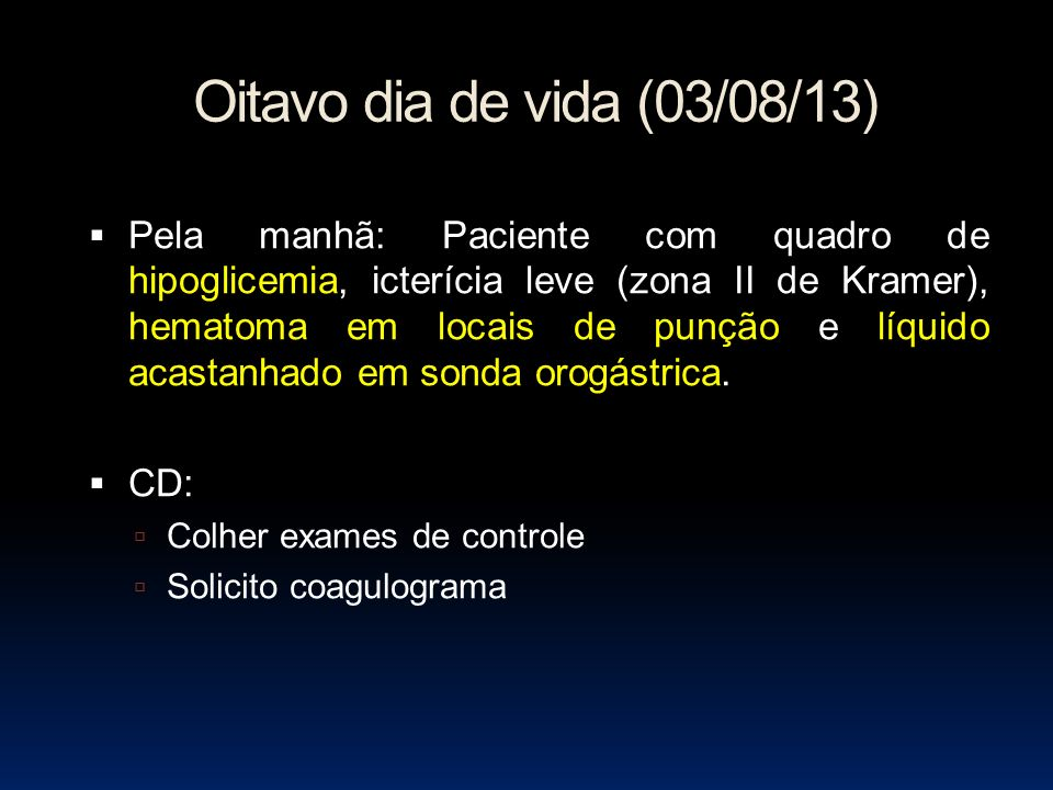 Oitavo dia de vida (03/08/13)